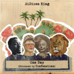 SiDizen King – One Day [Prod. by Confessions]