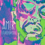 AM!R – FUTUREPUNKSOUL EP