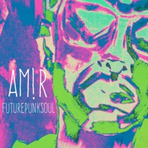 amr-amir-am!r-futurepunksoul-ep-review