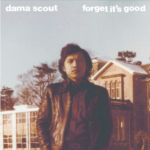 Dama Scout – Forget It's Good