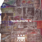 F.A.M.E. pays homage to TuPac with Troublesome'96