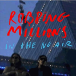 "Robbing Millions share the bouncy instant pop moment ""In The No Air"""