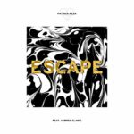 PatrickReza – Escape ft Aubren Elaine