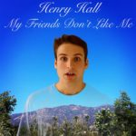 Henry Hall – My Friends Don't Like Me EP
