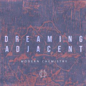 dreaming-adjacent-modern-chemistry-ep