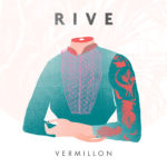 Rive – Vermillon EP