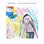 "Sara Hartman share new track and video: ""From The Other Side Of The World"""