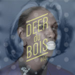 The Deer Du Bois Playlist #141