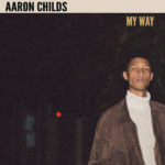 "[PREMIERE] Aaron Childs debuts his career with soul nostalgia tune ""My Way"""