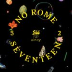 "No Rome's ""Seventeen"" is a song as forgivably imperfect as the age it describes"