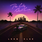 "Leon Else's new single with Oliver ""The City Don't Care"" is quite the bop!"