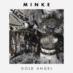 """London-based Minke debuts with the instant indie pop song """"Gold Angel"""""""