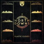 North Downs sound fresh and exciting on new single 'Plastic Clouds'