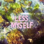 Sister Socrates are dreamy and convincing on the bass-driven 'Less Myself'