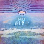 Macajey – Water EP