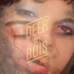 The Deer Du Bois Playlist #162: So Below, Bella Mer, Wit Blu, ggpeach…