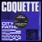 "⚡ CITY FATHER's ""Coquette"" is the sound of night-time noir Los Angeles"