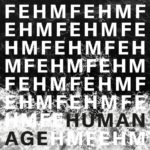 FEHM unveil 'Human Age',  the second track of their double A-Side single